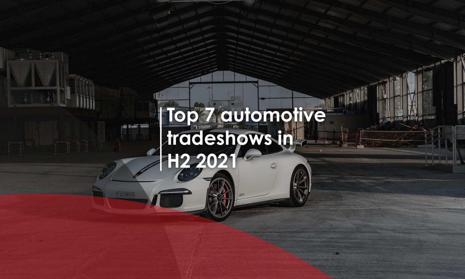 Top 6 automotive tradeshows in H2 2021