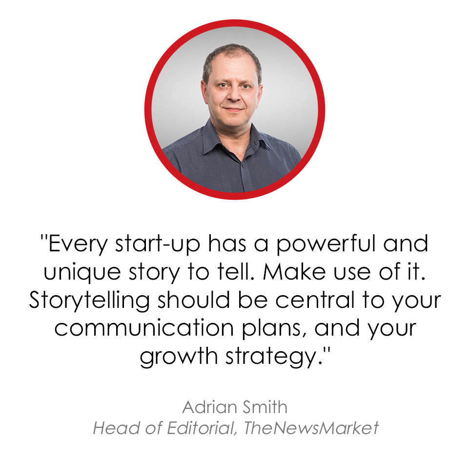 Every start-up has a powerful and unique story to tell - Adrian Smith, Head of Editorial
