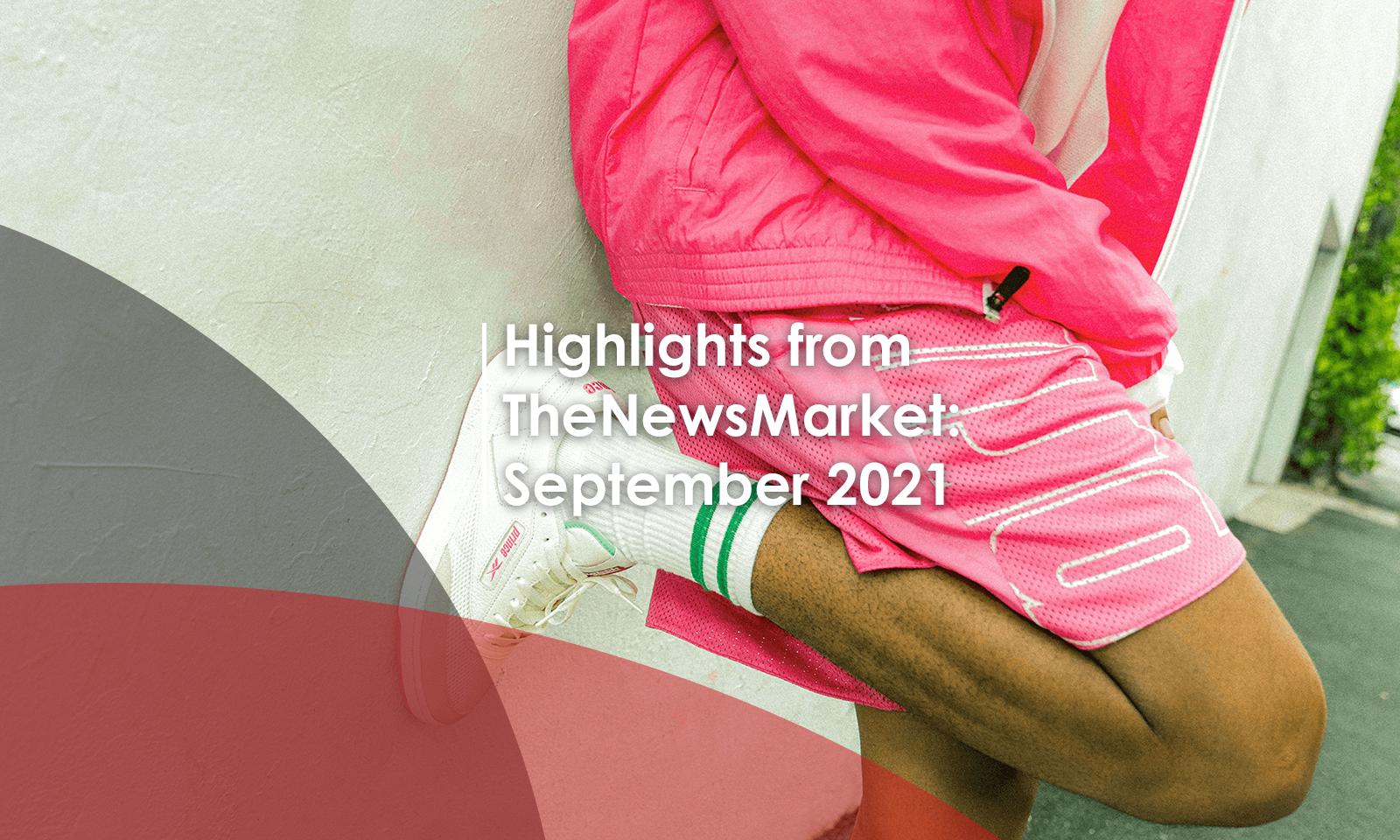 Highlights from TheNewsMarket: September 2021