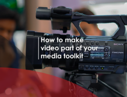 5 ways to make video part of your media toolkit